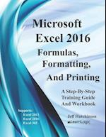 Excel 2016 Formulas, Formatting, and Printing