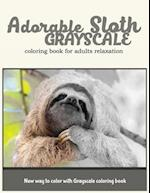 Adorable Sloth Grayscale Coloring Book for Adults Relaxation
