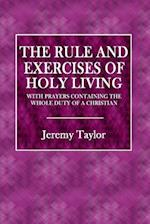 The Rule and Exerecises of Holy Living