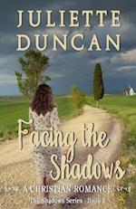 Facing the Shadows af Juliette Duncan