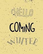 Hello Coming Winter