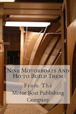 Nine Motorboats and Ho to Build Them