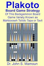 Plakoto Board Game Strategy of This Backgammon Board Game Variety Known as Mahbooseh Tsilido Tapa or Tavli