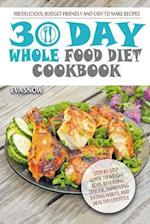 Whole Food 30-Day Diet Cookbook
