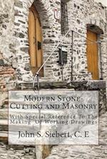 Modern Stone-Cutting and Masonry