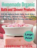 Homemade Organic Bath and Shower Products ***Large Print Edition***
