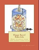 Happy Barrel Raku Kiln