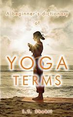 A Beginner's Dictionary of Yoga Terms