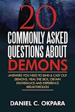20 Commonly Asked Questions about Demons