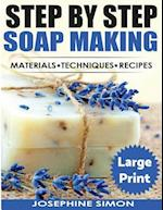 Step by Step Soap Making ***Large Print Color Edition***
