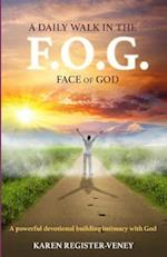 A Daily Walk in the F.O.G. (Face of God)