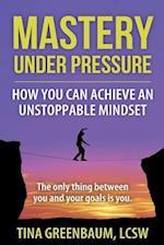 Mastery Under Pressure