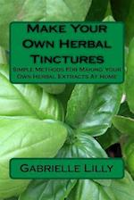 Make Your Own Herbal Tinctures
