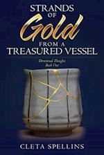 Strands of Gold from a Treasured Vessel af Cleta Spellins
