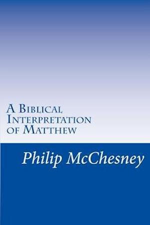 A Biblical Interpretation of Matthew