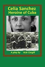Celia Sanchez, Heroine of Cuba