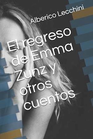 El Regreso de Emma Zunz Y Otros Cuentos