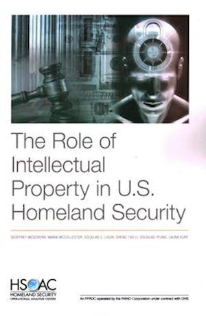 The Role of Intellectual Property in U.S. Homeland Security