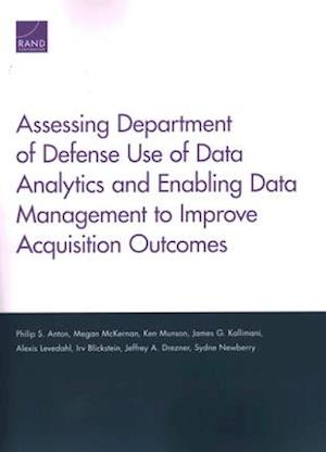 Assessing Department of Defense Use of Data Analytics and Enabling Data Management to Improve Acquisition Outcomes