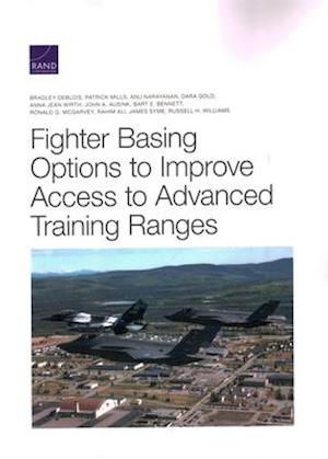 Fighter Basing Options to Improve Access to Advanced Training Ranges