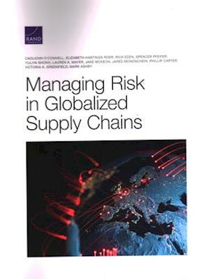 Managing Risk in Globalized Supply Chains