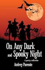 On Any Dark and Spooky Night af Audrey Parente