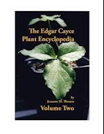 The Edgar Cayce Plant Encyclopedia Volume II