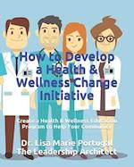 How to Develop a Health & Wellness Change Initiative
