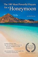 Prayer - The 100 Most Powerful Prayers for a Honeymoon - With 4 Bonus Books to Pray for Fat Loss, Malaria, Love & Adventure - For Men & Women