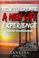 How to Create a New Life Experience