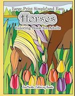 Large Print Simple and Easy Horses Coloring Book for Adults