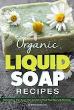 Organic Liquid Soap Recipes