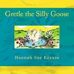 Gretle the Silly Goose