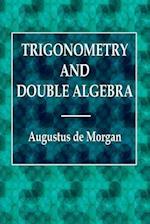 Trigonometry and Double Algebra