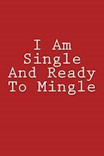 I Am Single and Ready to Mingle