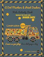 A Dot Markers & Paint Daubers Kids Activity Book Construction Dots