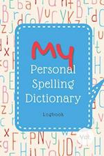 My Personal Spelling Dictionary Logbook