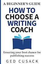 How to Choose a Writing Coach - A Beginner's Guide