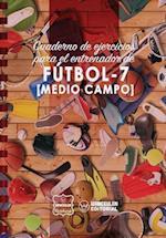 Cuaderno de Ejercicios Para El Entrenador de Futbol-7 (Medio Campo) af Wanceulen Notebook