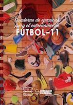 Cuaderno de Ejercicios Para El Entrenador de Futbol-11 af Wanceulen Notebook