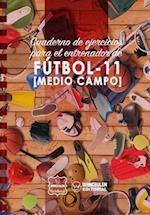 Cuaderno de Ejercicios Para El Entrenador de Futbol-11 (Medio Campo) af Wanceulen Notebook