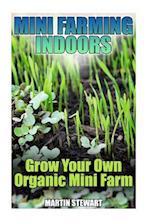 Mini Farming Indoors