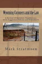 Wyoming Coroners and the Law