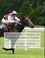 Making the American Thoroughbred Horse