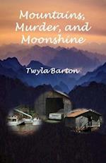 Mountains, Murder, and Moonshine