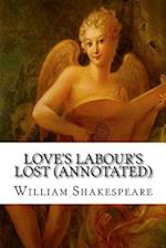 Love's Labour's Lost (Annotated)