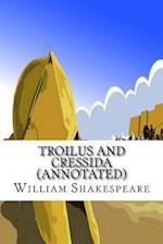 Troilus and Cressida (Annotated)