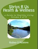 Shrivs R Us Health & Wellness - Volume 2