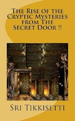 The Rise of the Cryptic Mysteries from the Secret Door !!
