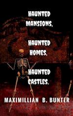 Haunted Castles, Haunted Mansions, Haunted Houses